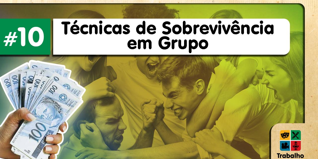 Trabalho de Mesa #10 – Técnicas de Sobrevivência em Grupo