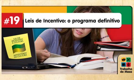 Trabalho de Mesa #19 – Leis de Incentivo: o Programa Definitivo (parte 1)