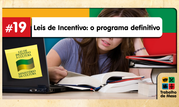 Trabalho de Mesa #19 – Leis de Incentivo: o Programa Definitivo