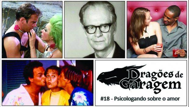 Dragões de Garagem #18 Psicologando sobre o amor
