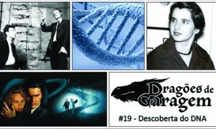 Dragões de Garagem #19 Descoberta do DNA