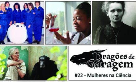 Dragões de Garagem #22 Mulheres na ciência