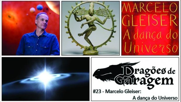 Dragões de Garagem #23 Marcelo Gleiser: A dança do Universo