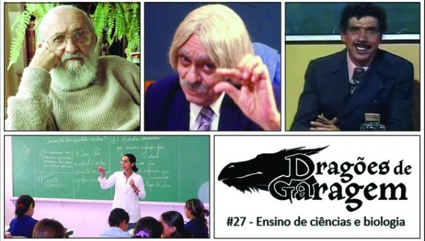 Dragões de Garagem #27 Ensino de Ciências e Biologia