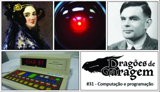 Dragões de Garagem #31 Computação e programação