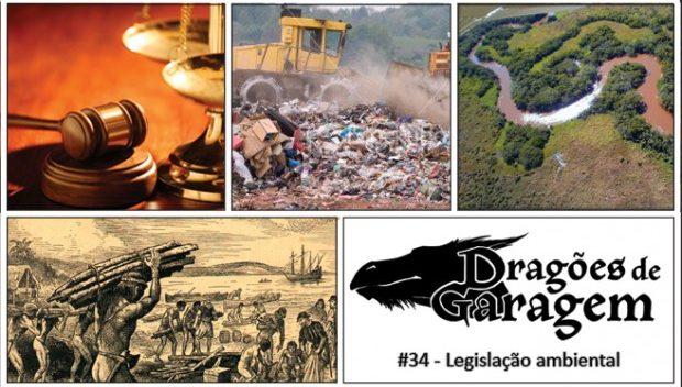 Dragões de Garagem #34 Legislação ambiental