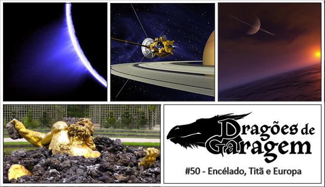 Dragões de Garagem #50 Encélado, Titã e Europa