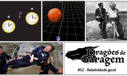 Dragões de Garagem #52 Teoria da Relatividade Geral