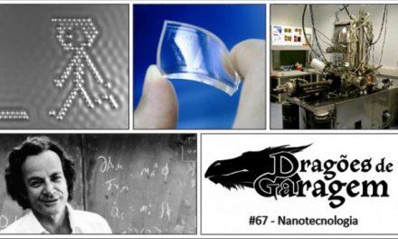 Dragões de Garagem #67 Nanotecnologia