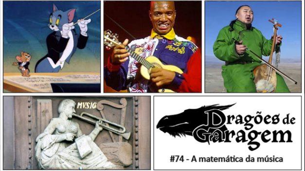 Dragões de Garagem #74 A Matemática da Música