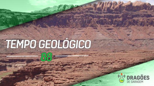 Dragões de Garagem #88 Tempo Geológico