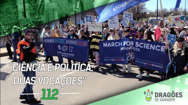 """Dragões de Garagem #112 """"Ciência e Política: Duas Vocações"""""""