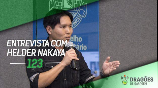 Dragões de Garagem #123 Entrevista com Helder Nakaya