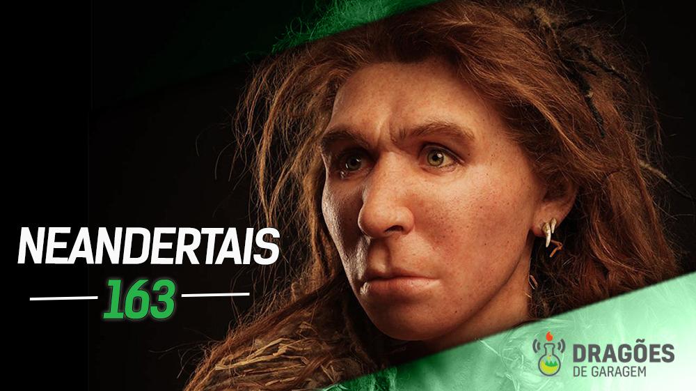 Dragões de Garagem #163 Neandertais