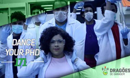 Dragões de Garagem #171 Dance your PhD