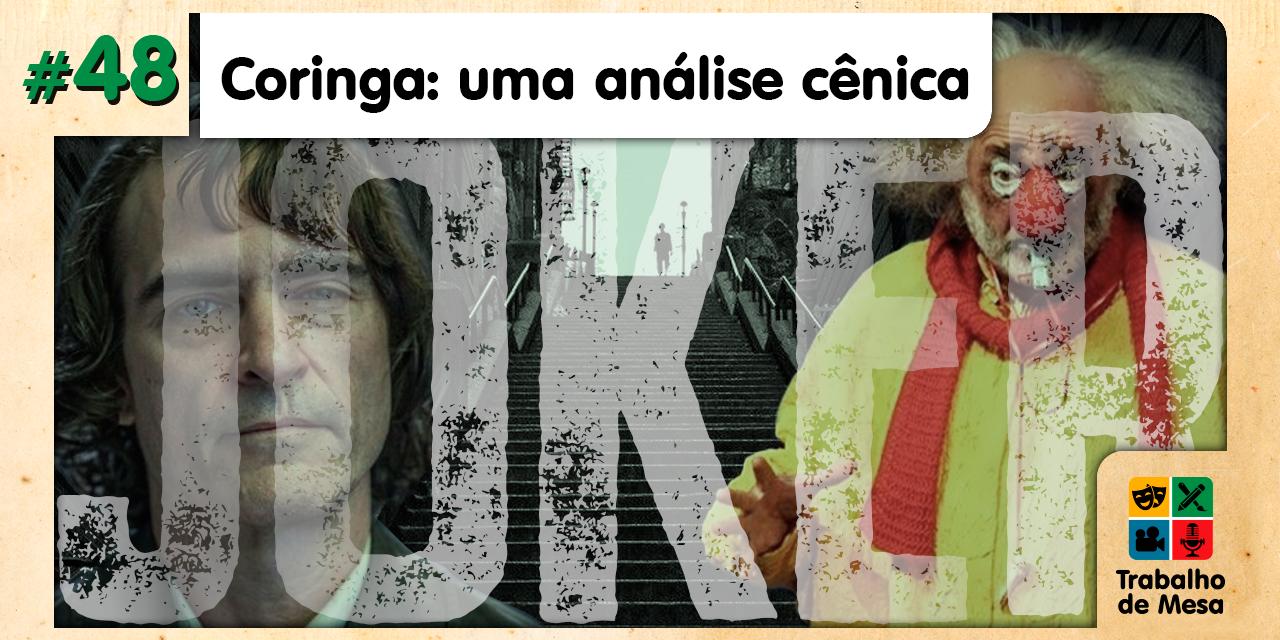 TdM 48 – Coringa: uma análise cênica