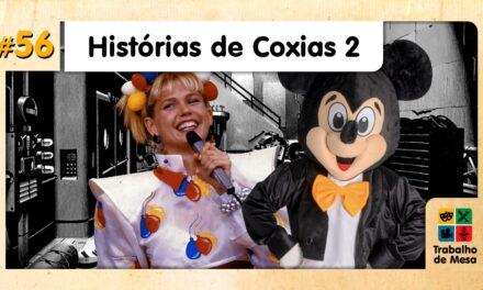 TdM 56 – Histórias de Coxia 2