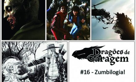 Dragões de Garagem #16 Zumbilogia!