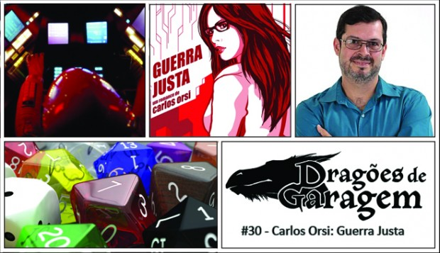 Dragões de Garagem #30 Carlos Orsi: Guerra Justa