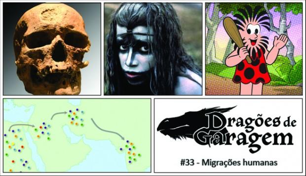 Dragões de Garagem #33 Migrações humanas