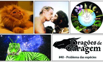Dragões de Garagem #40 Problema das espécies