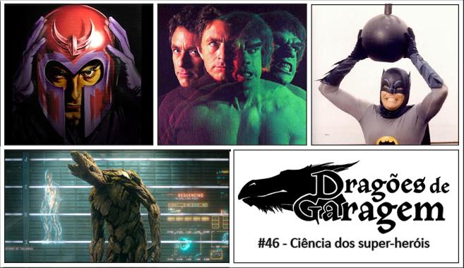 Dragões de Garagem #46 Ciência dos super-heróis