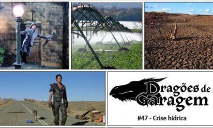 Dragões de Garagem #47 Crise hídrica