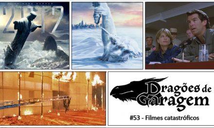 Dragões de Garagem #53 Filmes Catastróficos