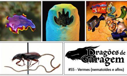 Dragões de Garagem #55 Vermes (nematoides e afins)