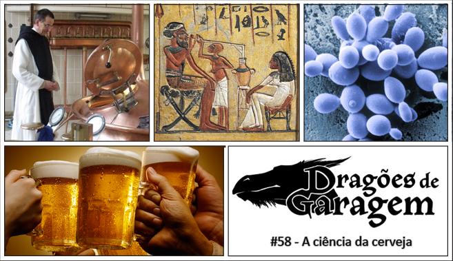 Dragões de Garagem #58 A ciência da cerveja
