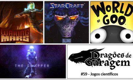 Dragões de Garagem #59 Jogos Científicos