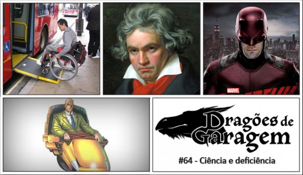 Dragões de Garagem #64 Ciência e deficiência