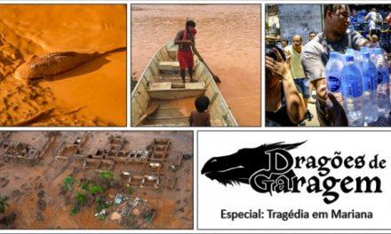 Dragões de Garagem Especial: Tragédia em Mariana-MG