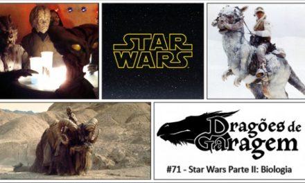 Dragões de Garagem #71 Star Wars Parte II: Biologia