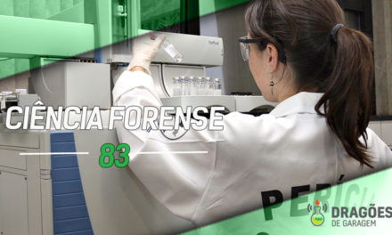 Dragões de Garagem #83 Ciência Forense