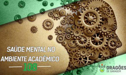 Dragões de Garagem #108 Saúde Mental no Ambiente Acadêmico