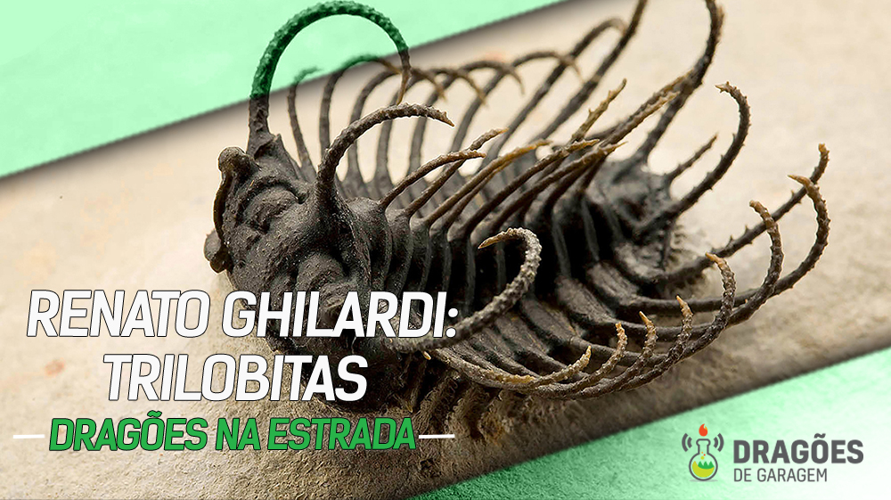 Dragões na Estrada – Renato Ghilardi: Trilobitas