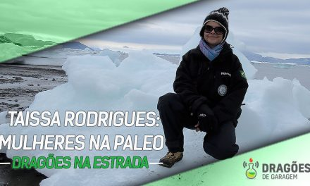 Dragões na Estrada – Taissa Rodrigues: Mulheres na Paleo