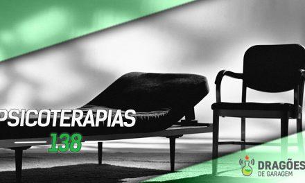 Dragões de Garagem #138 Psicoterapias
