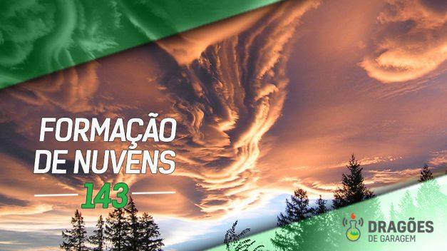 Dragões de Garagem #143 Formação de Nuvens