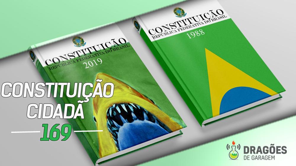 Dragões de Garagem #169 Constituição de 1988: A Constituição Cidadã