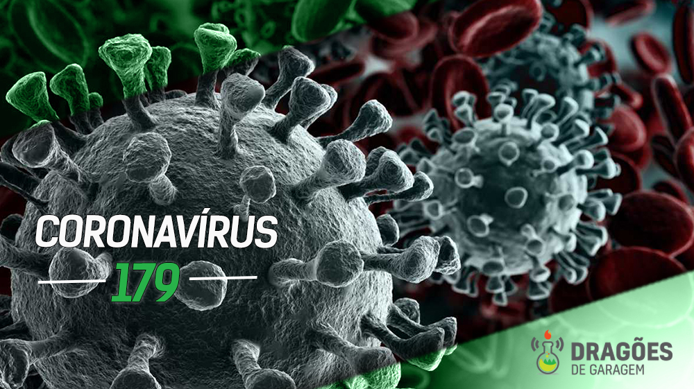 Coronavírus – Dragões de Garagem #179
