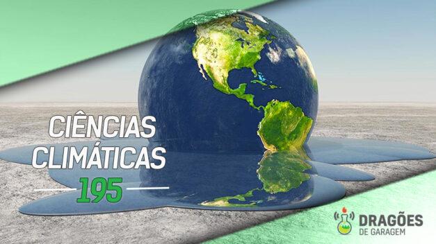 Ciências Climáticas – Dragões de Garagem #195